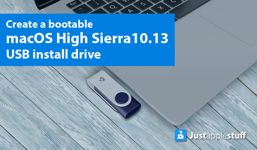 How to Make a Bootable Installer For mac OS X High Sierrra