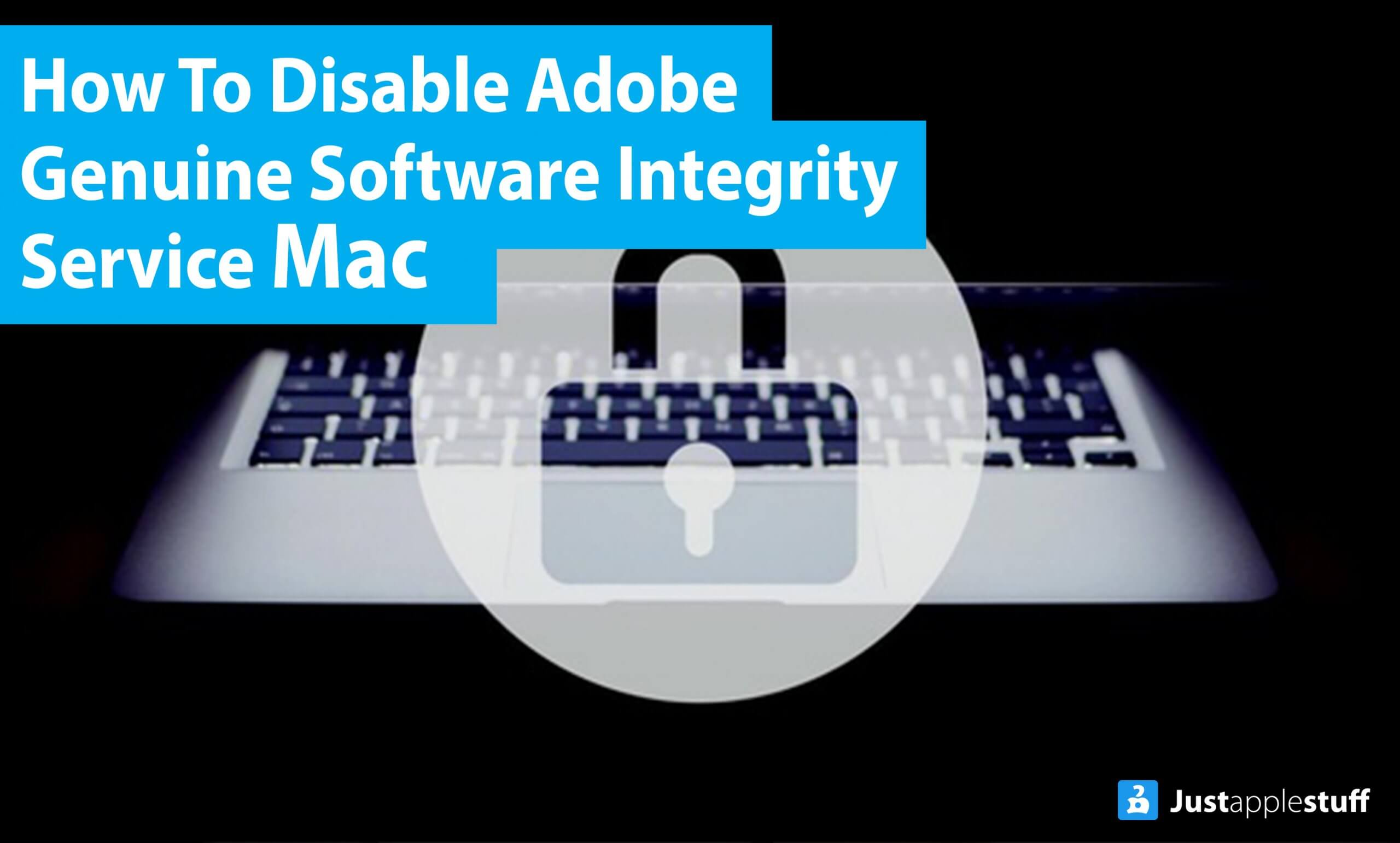disable Adobe Genuine Software Integrity Service Mac
