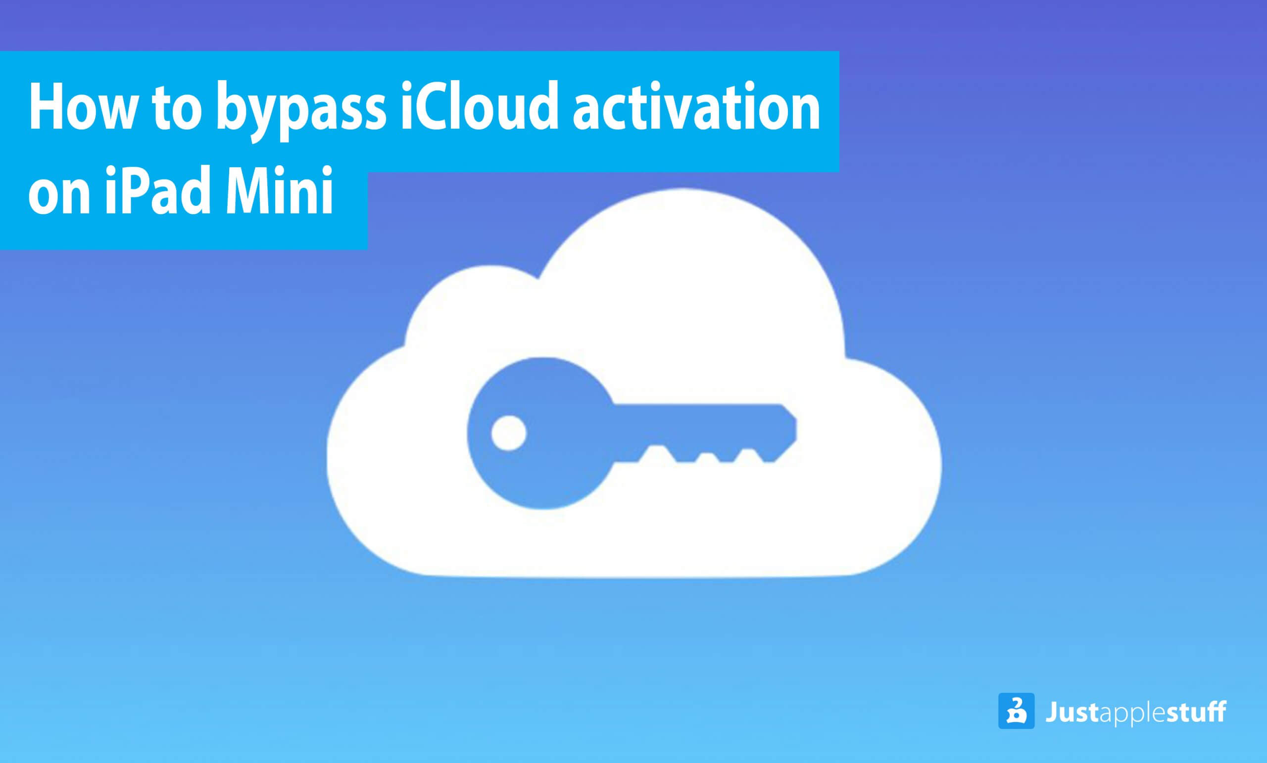 How to bypass iCloud activation on iPad Mini